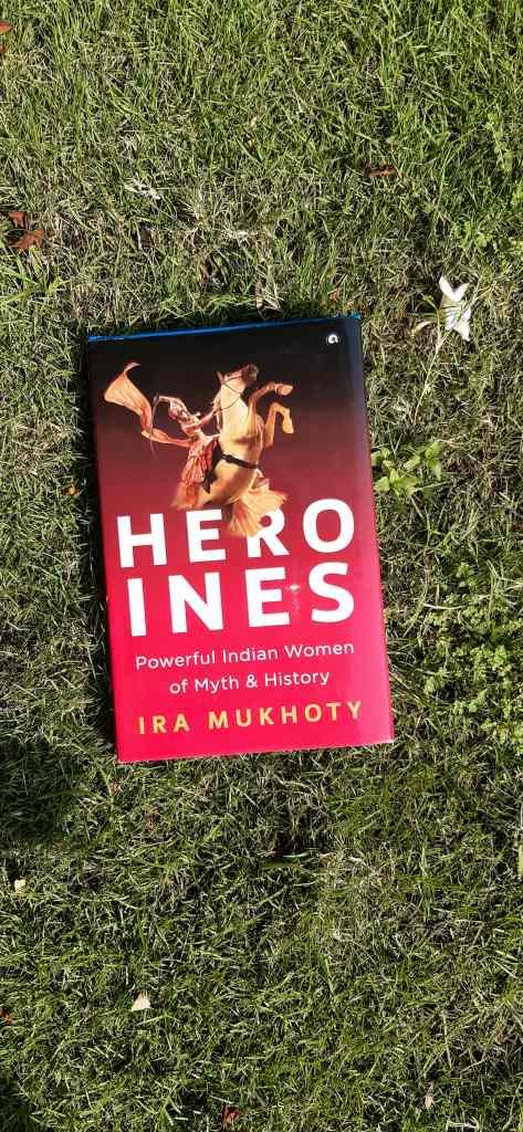 Heroines by Ira Mukhoty
